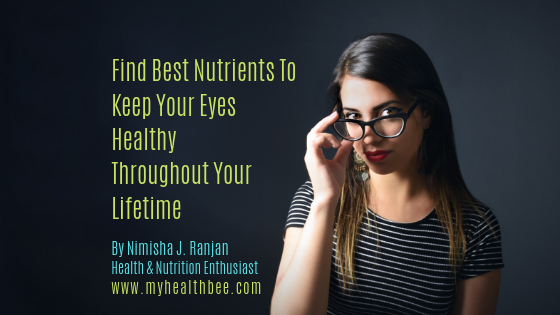 Best Nutrients To Keep Your Eyes Healthy Throughout Your Lifetime